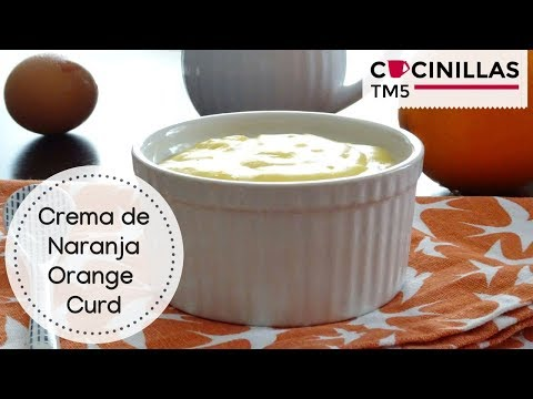 Crema de Naranja Orange Curd | Recetas Thermomix