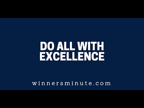 Do All With Excellence  The Winner's Minute With Mac Hammond