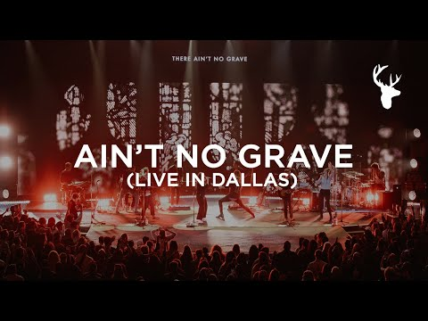 Ain't No Grave (Live in Dallas) - Bethel Music  VICTORY TOUR