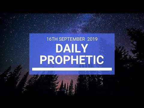 Daily Prophetic 16  September2019 Word 2