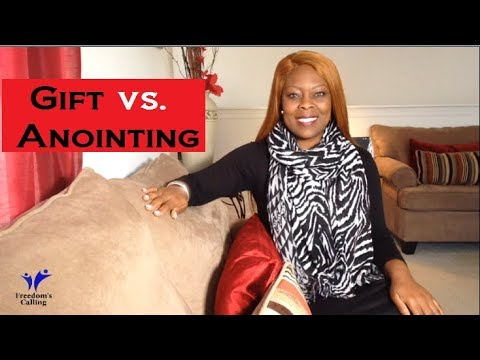 Gift vs. Anointing - Desire Both!