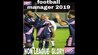 Football Manager 2019|Non League To Glory|Dulwich Hamlet VS Bolton|Season 6|Episode 12