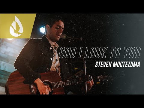 God I Look to You (Bethel Music)  Acoustic Worship Cover by Steven Moctezuma