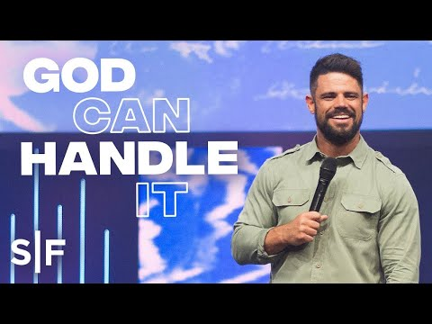 God Can Handle It  Steven Furtick
