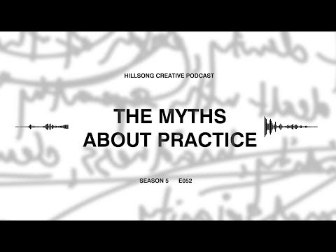 Hillsong Creative Podcast 052 Debunking the myths about practice (The Practice Panel)