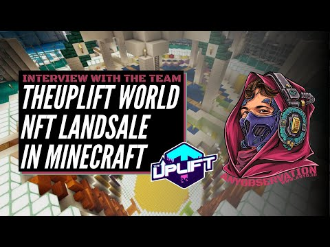 TheUplift Minecraft World! | NFT Land | Interview with the team