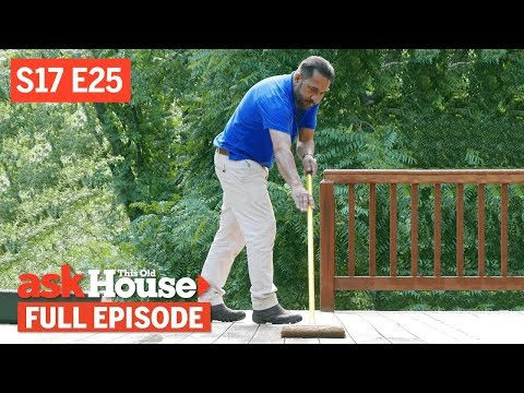 Ask This Old House | Deck Staining, Water Monitoring (S17 E25) | FULL EPISODE - UCUtWNBWbFL9We-cdXkiAuJA