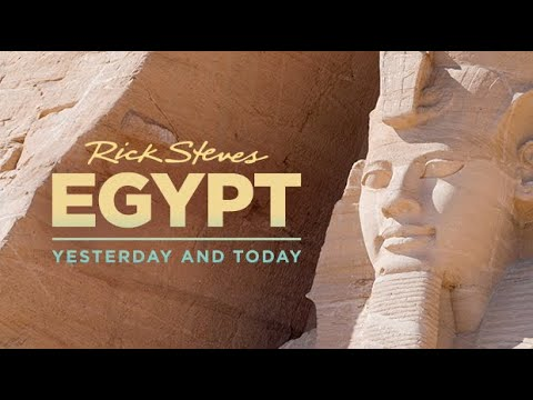 Rick Steves Egypt: Yesterday and Today