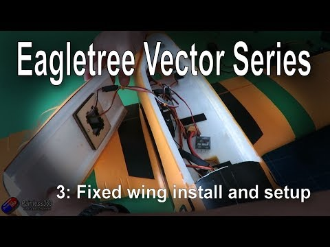 (3/7) EagleTree Vector Series: Installing into a fixed wing model - UCp1vASX-fg959vRc1xowqpw