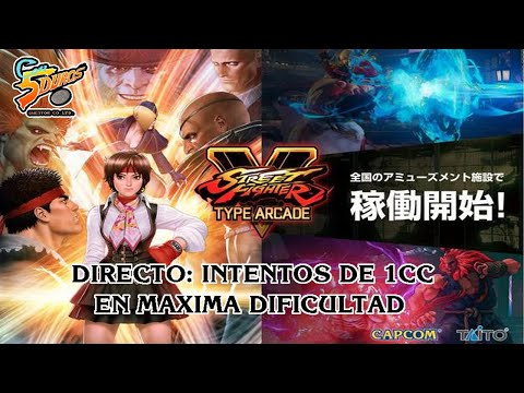 """DIRECTO: """"STREET FIGHTER V TYPE ARCADE"""" TAITO TYPE X-4 (INTENTOS DE 1CC EN MÁXIMA DIFICULTAD)"""