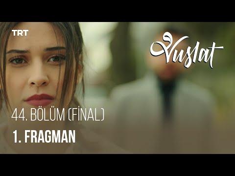 Vuslat 44. Bölüm (FİNAL) - 1. Fragman