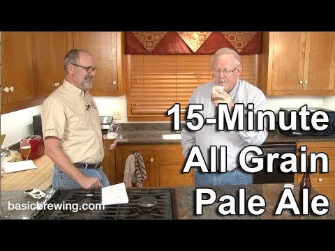 15-Minute All Grain Pale Ale - Basic Brewing Video - January 29, 2018