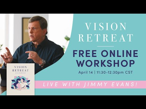 Vision Retreat Live Workshop with Jimmy Evans