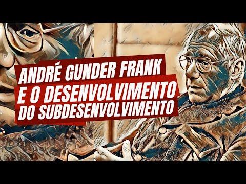 André Gunder Frank e o desenvolvimento do subdesenvolvimento
