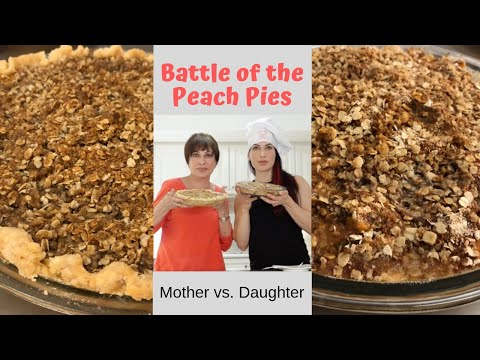 Battle of the Peach Crumble Pies: Mother vs. Daughter