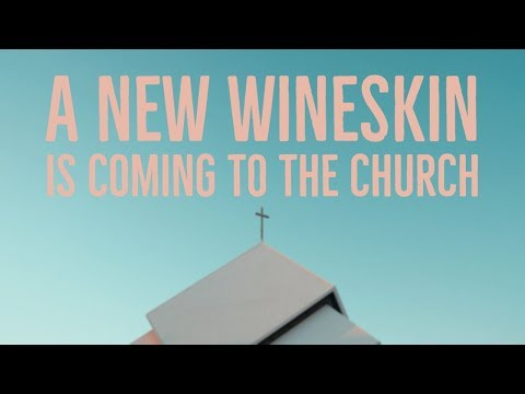 There's a New Wineskin Coming to the Church