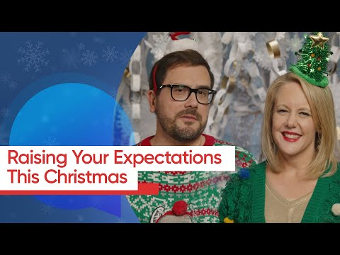 Raising Your Expectations This Christmas