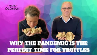 Why the Pandemic is the Perfect Time for Truffles