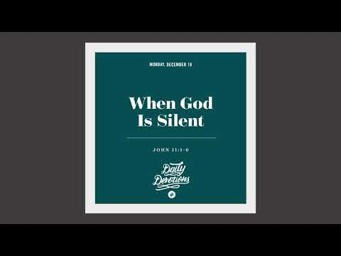 When God Is Silent - Daily Devotion