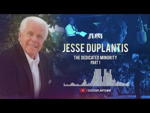 The Dedicated Minority, Part 1  Jesse Duplantis