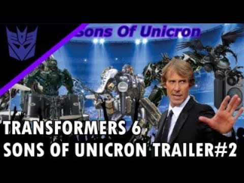 Transformers 6 The Sons Of Unicron Directed By Michael Bay (Parody Preview)