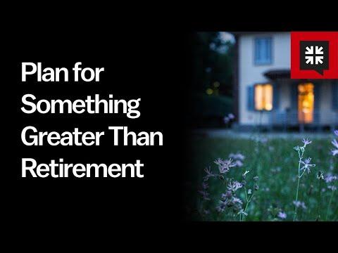Plan for Something Greater Than Retirement // Ask Pastor John
