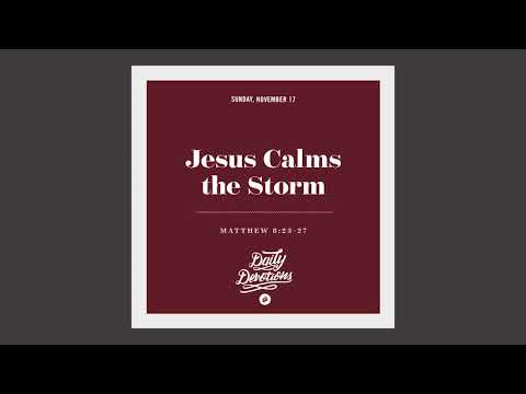 Jesus Calms the Storm - Daily Devotion