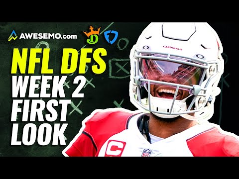 Week 2 First Look DraftKings & FanDuel Daily Fantasy Picks | NFL DFS Strategy