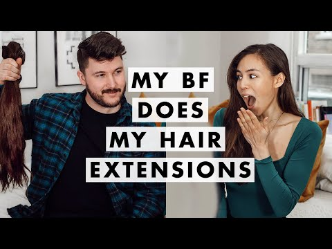 My Boyfriend Does My Hair Extensions