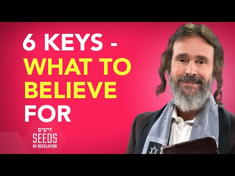 6 Keys - What to Believe For