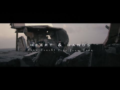 Heart and Hands (Music Video) - Sean Feucht  Live from Iraq