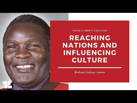 Bishop Joshua Lwere on Reaching Nations and Influencing Culture