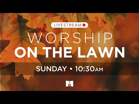 10/25/2020-Christ Church Nashville LIVE!-Worship on the Lawn
