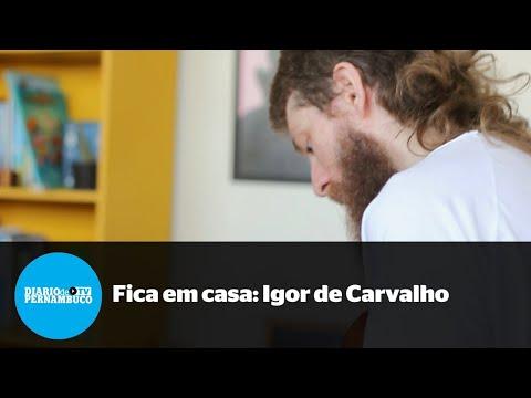 #FicaemcasacomODiario: Igor de Carvalho