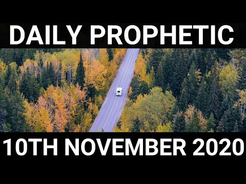 Daily Prophetic 10 November 2020 1 of 12 Subscribe for Daily Prophetic Words