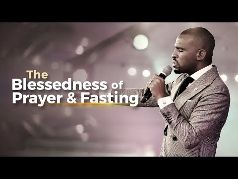 UNDERSTANDING THE BLESSEDNESS OF PRAYER AND FASTING  ISAAC OYEDEPO