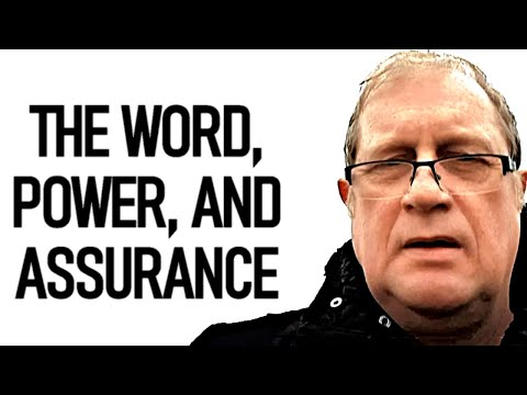 THE WORD, POWER, AND ASSURANCE - Dr. David Mackereth