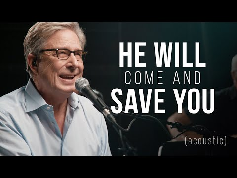 Don Moen - He Will Come and Save You (Acoustic)  Praise and Worship Music