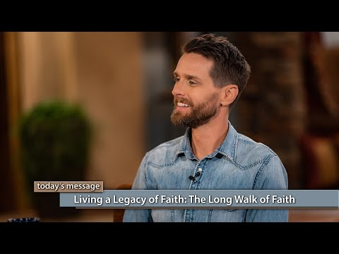 Living a Legacy of Faith: The Long Walk of Faith