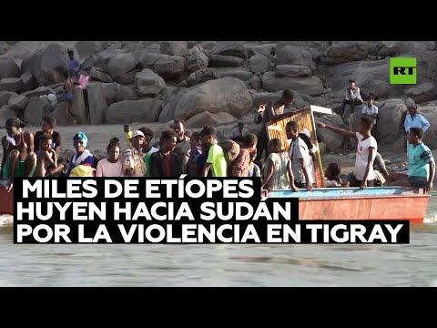 Residentes de Tigray huyen a Sudán por el aumento de la violencia