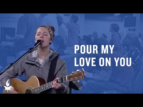Pour My Love On You -- The Prayer Room Live Moment