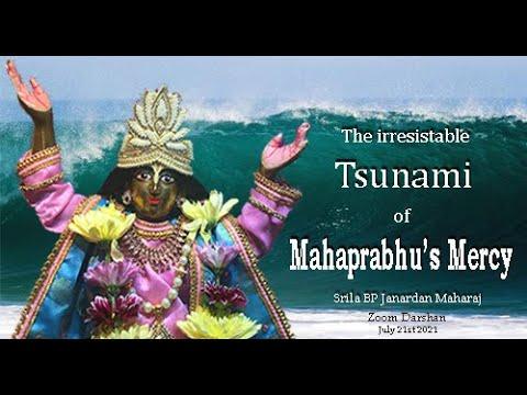 The irrestistable tsunami of Mahaprabhu's mercy