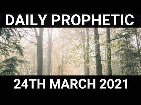 Daily Prophetic 24 March 2021 2 of 7