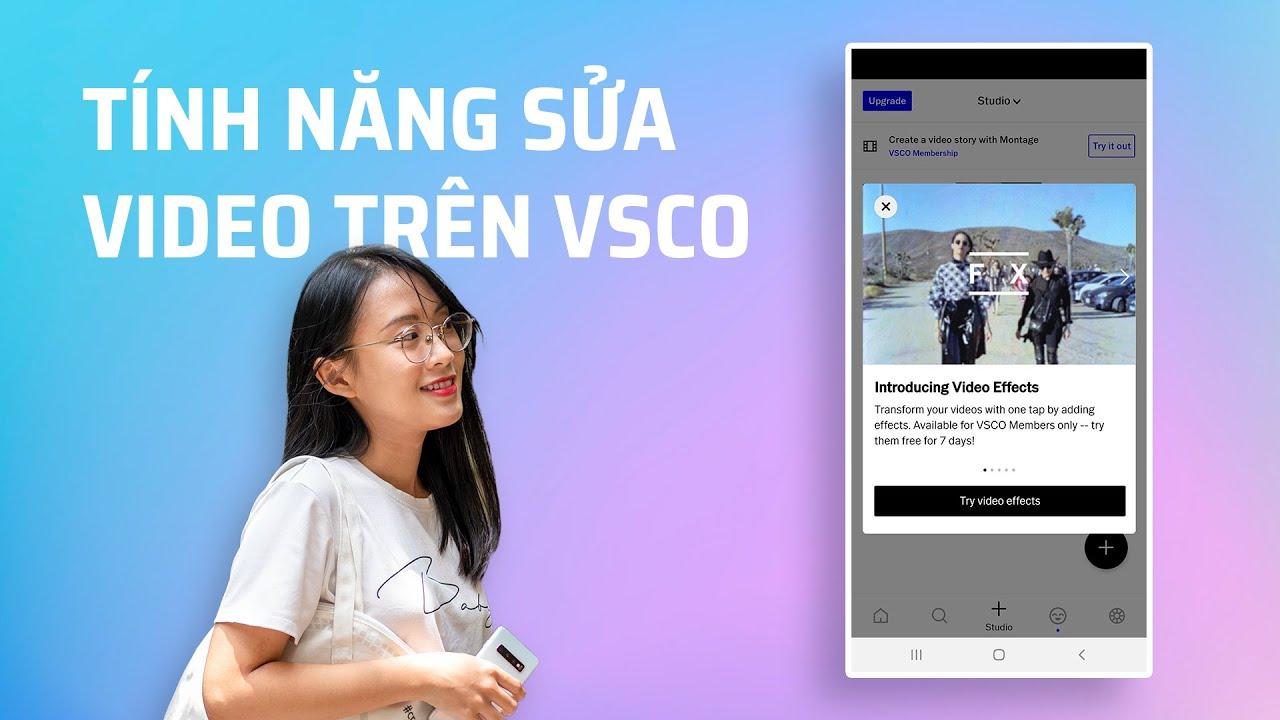 Trải nghiệm tính năng chỉnh sửa video mới trên VSCO