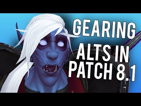 How I Gear My Alts In Patch 8 1 - WoW: Battle For Azeroth