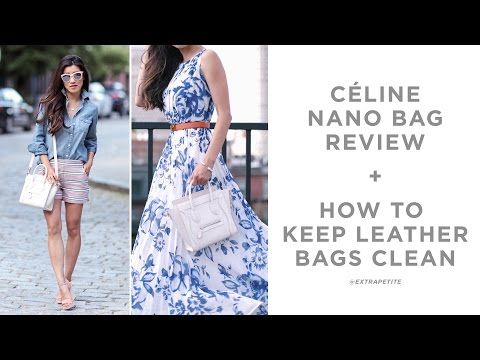 How to Clean & Care for Designer Bags + Céline Luggage Nano Review