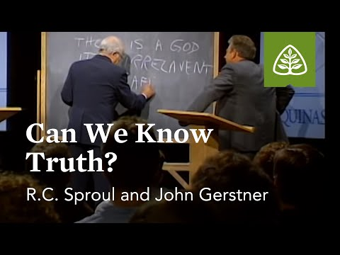 Can We Know Truth?: Silencing the Devil with R.C. Sproul and John Gerstner