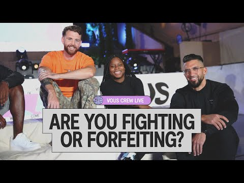 Are You Fighting or Forfeiting  VOUS Crew Live