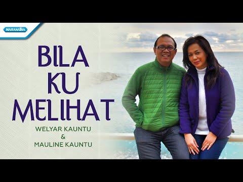 Welyar Kauntu & Mauline Kauntu - Bila Ku Melihat