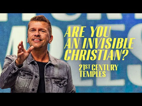 Are You an Invisible Christian? 21st Century Temples Part 1